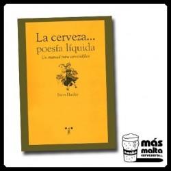 La Cerveza... poesía líquida. Un manual para cervesífilos.